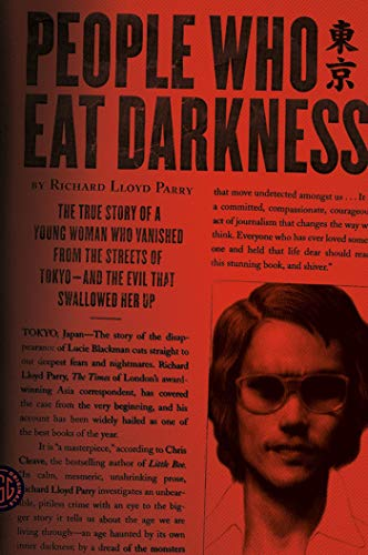 9780374230593: People Who Eat Darkness: The True Story of a Young Woman Who Vanished from the Streets of Tokyo--and the Evil That Swallowed Her Up