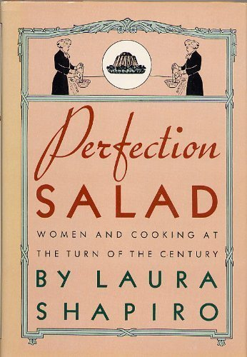 9780374230753: Perfection Salad: Women and Cooking at the Turn of the Century