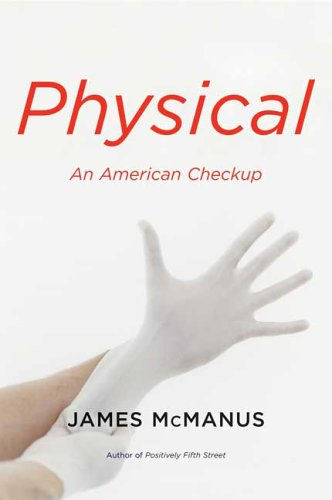 Physical: An American Checkup (Signed + Photo): McManus, James