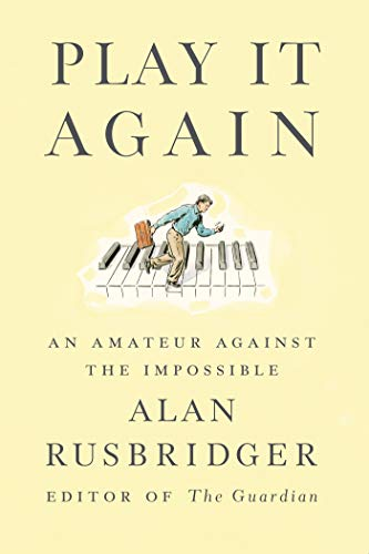 9780374232917: Play It Again: An Amateur Against the Impossible