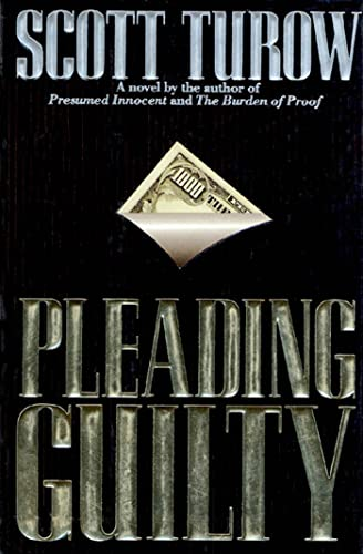 Pleading Guilty: Turow, Scott
