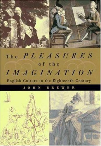 9780374234584: Pleasures of the Imagination: The English Culture in the 18th Century