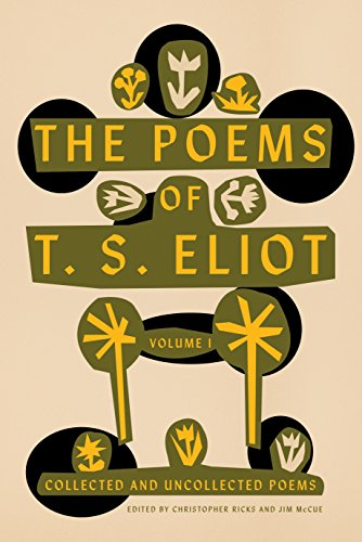 9780374235130: The Poems of T. S. Eliot: Volume I: Collected and Uncollected Poems