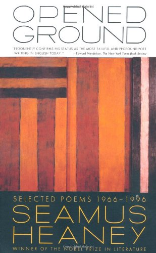 9780374235178: Opened Ground: Selected Poems, 1966-1996