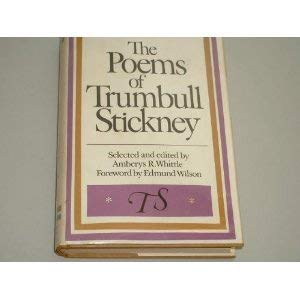 The Poems of Trumbull Stickney: Stickney, Trumbull