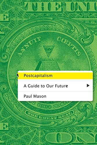 9780374235543: Post-capitalism: A Guide to Our Future