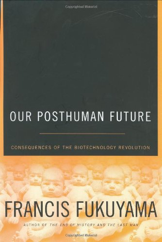 9780374236434: Our Posthuman Future: Consequences of the Biotechnology Revolution