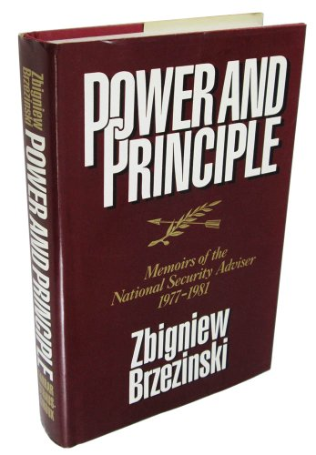 Power and Principle. Memoirs of the National Security Adviser, 1977-1981