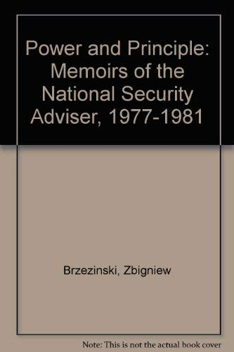 9780374236656: Power and Principle: Memoirs of the National Security Adviser, 1977-1981