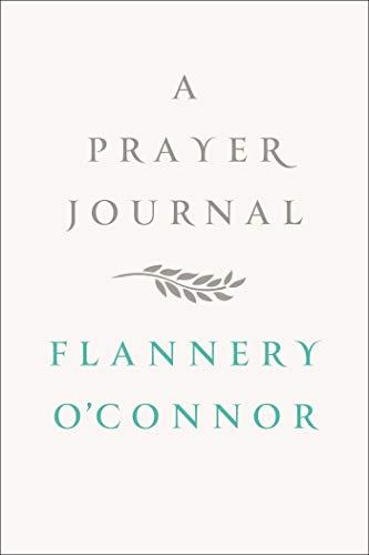 A Prayer Journal: O'Connor, Flannery