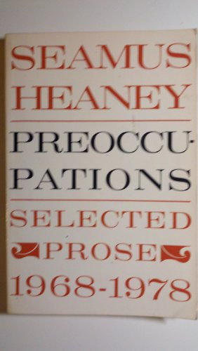 Preoccupations, Selected Prose, 1968-1978: Heaney, Seamus