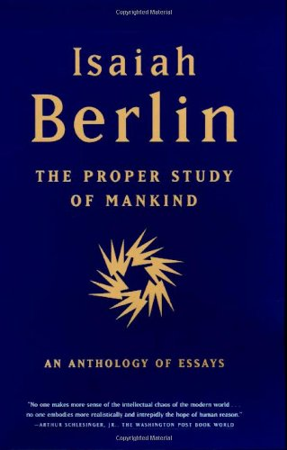 9780374237509: The Proper Study of Mankind: An Anthology of Essays