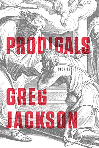 Prodigals: Stories: Jackson, Greg