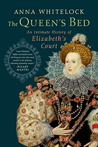 9780374239787: The Queen's Bed: An Intimate History of Elizabeth's Court