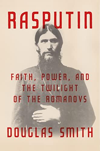9780374240844: Rasputin: Faith, Power, and the Twilight of the Romanovs
