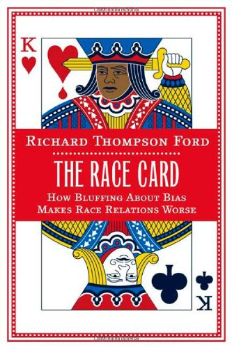 9780374245757: The Race Card: How Bluffing About Bias Makes Race Relations Worse