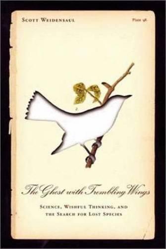 The Ghost with Trembling Wings: Science, Wishful: Scott Weidensaul
