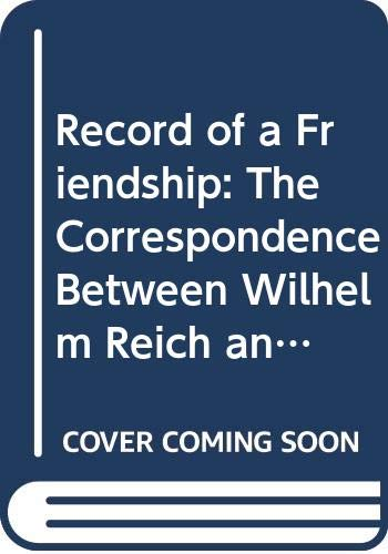 9780374248079: Record of a friendship: The correspondence between Wilhelm Reich and A.S. Neill, 1936-1957