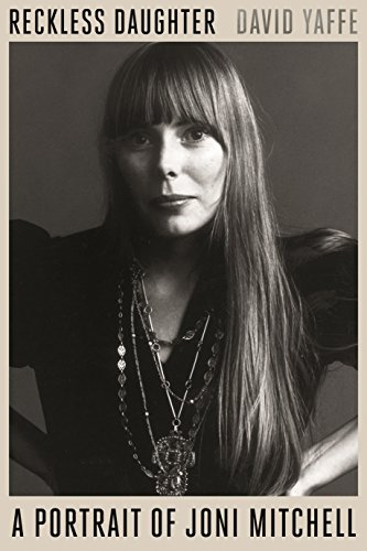 9780374248130: Reckless Daughter: A Portrait of Joni Mitchell