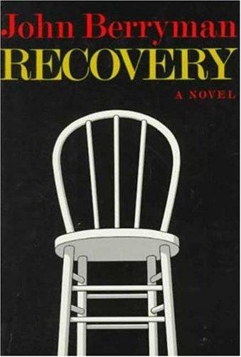 Recovery: John Berryman