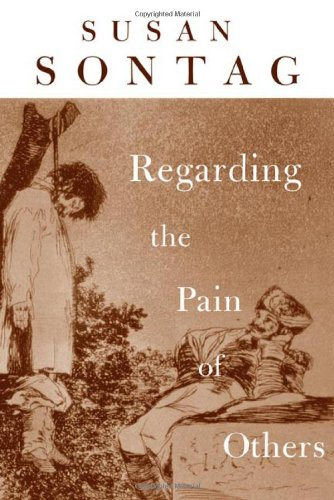 Regarding the Pain of Others: Susan Sontag