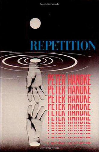 Repetition (9780374249342) by Peter Handke
