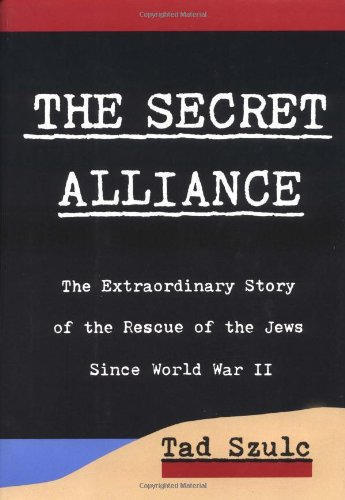 9780374249465: The Secret Alliance: The Extraordinary Story of the Rescue of the Jews Since World War II