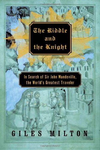 9780374249977: The Riddle and the Knight: In Search of Sir John Mandeville, the World's Greatest Traveler