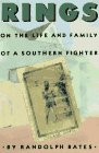 9780374250478: Rings: On the Life and Family of a Southern Fighter