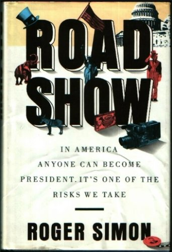 Road Show: In America, Anyone Can Become President, It's One of the Risks We Take (Signed): ...