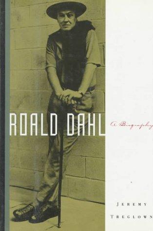 Roald Dahl, A Biography: Treglown, Jeremy