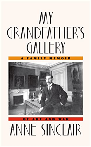9780374251628: My Grandfather's Gallery: A Family Memoir of Art and War