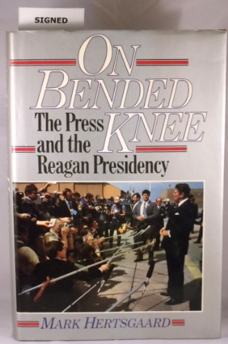 9780374251970: On Bended Knee: The Press and the Reagan Presidency