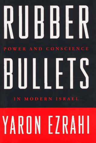 9780374252793: Rubber Bullets: Power and Conscience in Modern Israel