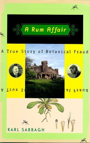 9780374252823: A Rum Affair: A True Story of Botanical Fraud