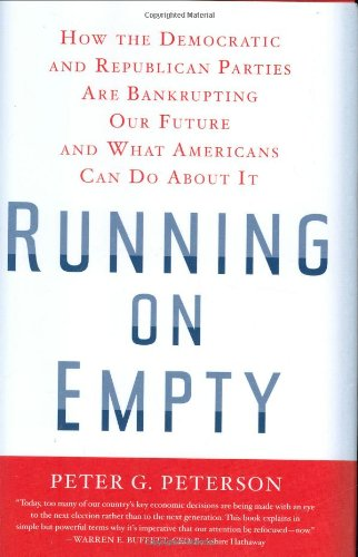 9780374252878: Running on Empty: How the Democratic and Republican Parties Are Bankrupting Our Future and What Americans Can Do About It