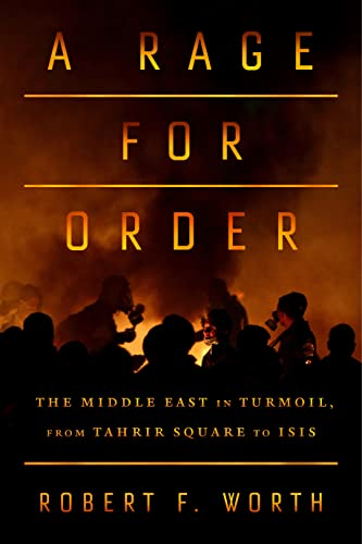 9780374252946: A Rage for Order: The Middle East in Turmoil, from Tahrir Square to ISIS