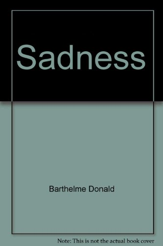 Sadness: Barthelme, Donald