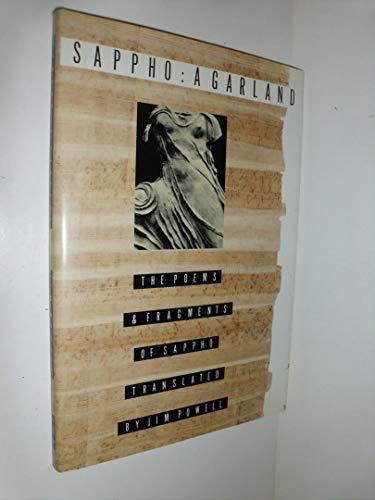 Sappho: A Garland : The Poems and: Sappho; Powell, Jim