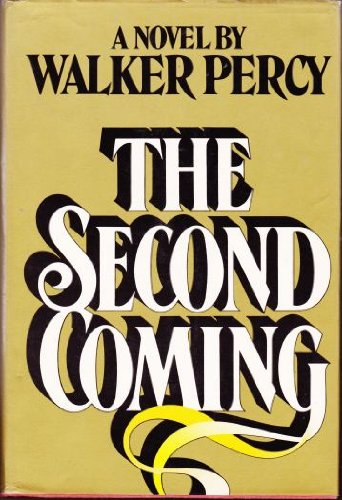 The Second Coming: A Novel: Walker Percy