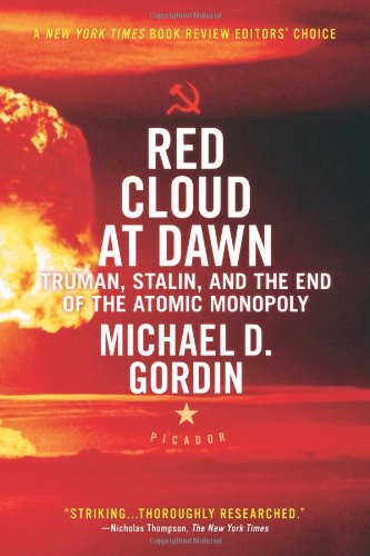 9780374256821: Red Cloud at Dawn: Truman, Stalin, and the End of the Atomic Monopoly