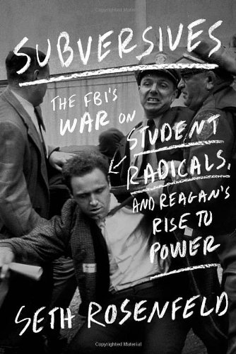 9780374257002: Subversives: The FBI's War on Student Radicals, and Reagan's Rise to Power