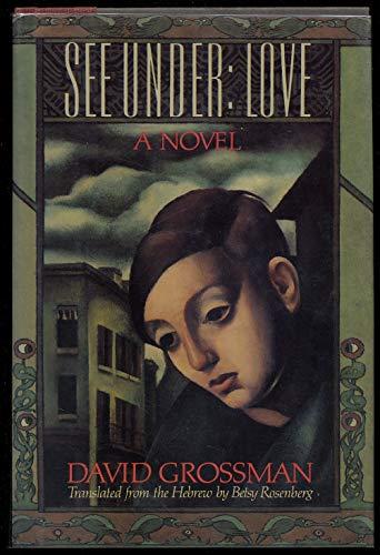 See Under: Love: David Grossman; Betty Rosenberg