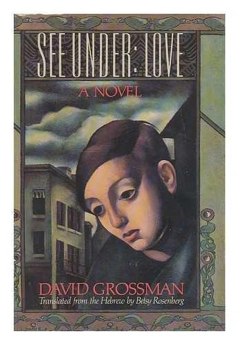 9780374257316: See Under: LOVE: A Novel