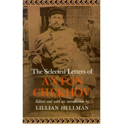 9780374258009: The selected letters of Anton Chekhov