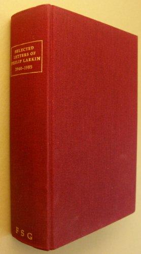 9780374258290: Selected Letters of Philip Larkin 1940-1985