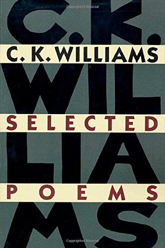 Selected Poems: Williams, C. K.