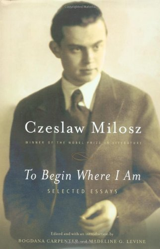 9780374258900: To Begin Where I Am: Selected Essays