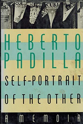 Self-Portrait Of The Other: Padilla, Herberto