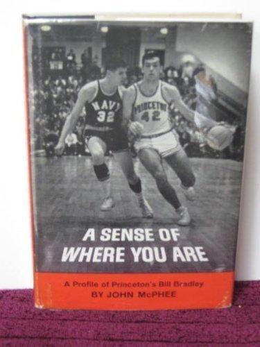 9780374260934: A Sense of Where You Are: A Profile of Bill Bradley at Princeton